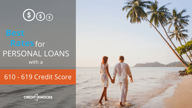 best rates for personal loan with a credit score of 610 611 612 613 614 615 616 617 618 619 personal loans rate