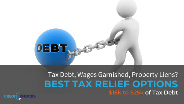 IRS Tax debt relief If I Owe 16000 to 25000 Dollars