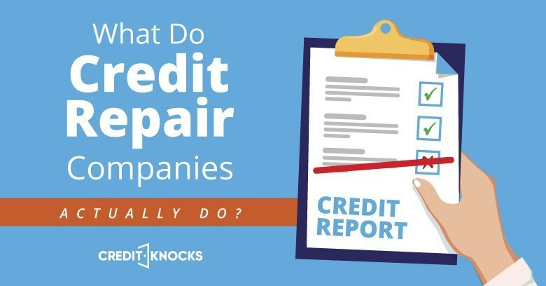 What do credit repair companies actually do