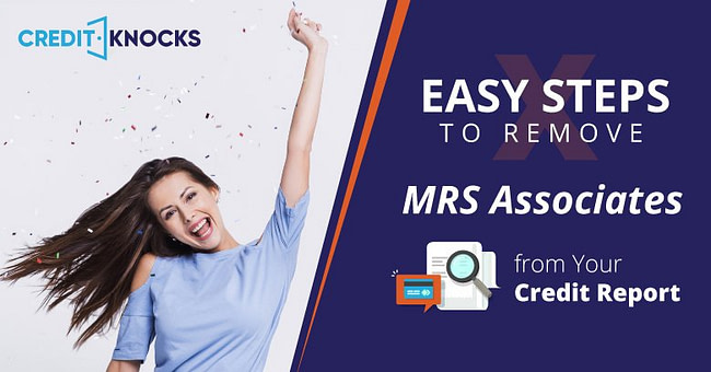How to Remove MRS Associates from Credit Report