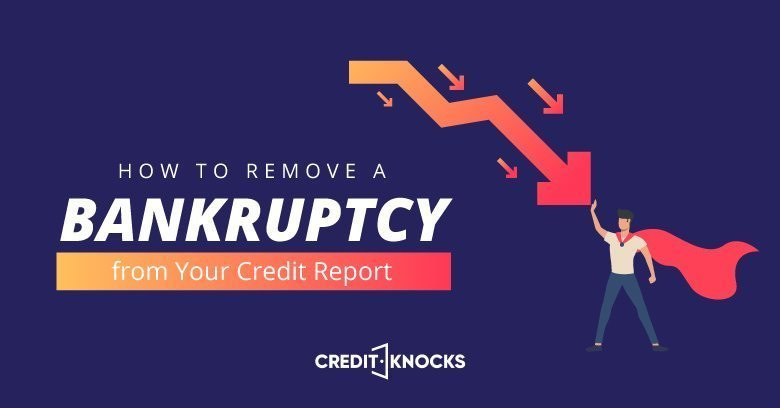 how to remove bankruptcy from credit report
