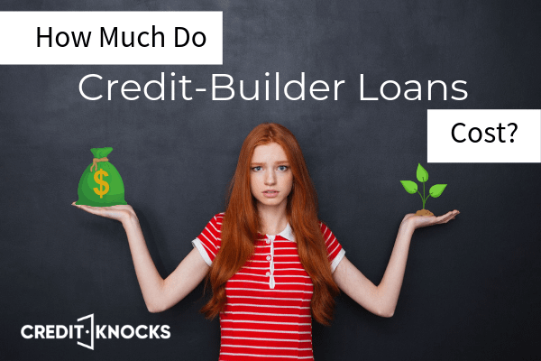 How Much Do Credit-Builder Loans Cost_