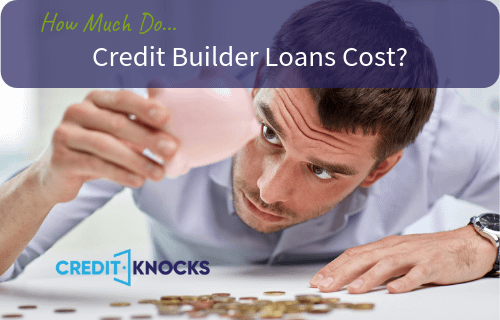 How Much Do Credit Builder Loans Cost_