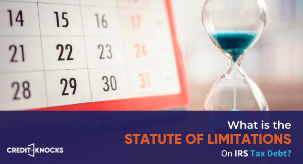 What is the Statute of Limitations on IRS Tax Debt