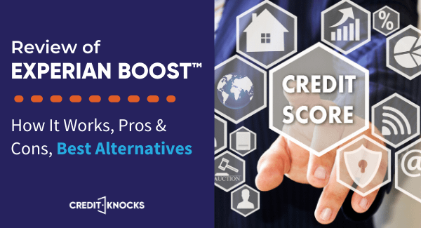 Experian Boost Review - Pros and Cons, How it Works, Alternatives
