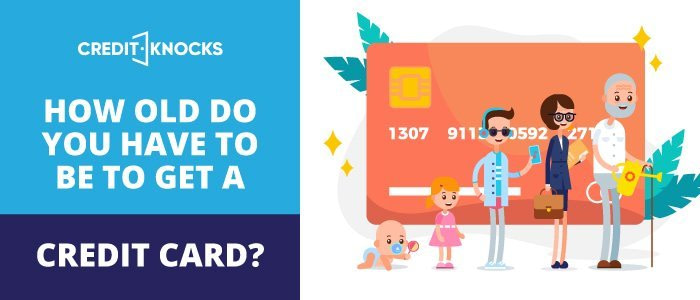 how old do you have to be to have credit card, how old do you need to be to get a credit card, minimum age for credit card, how old to get a credit card, what age can you get a credit card, how old to have a credit card, credit card age, credit card for 16 year old