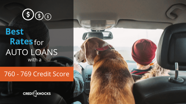 best rates for car loans with a credit score of 760 761 762 763 764 765 766 767 768 769 auto loan financing