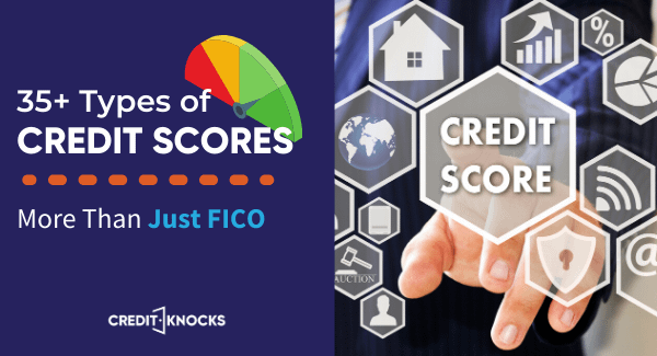 Every type of credit score - more than just FICO