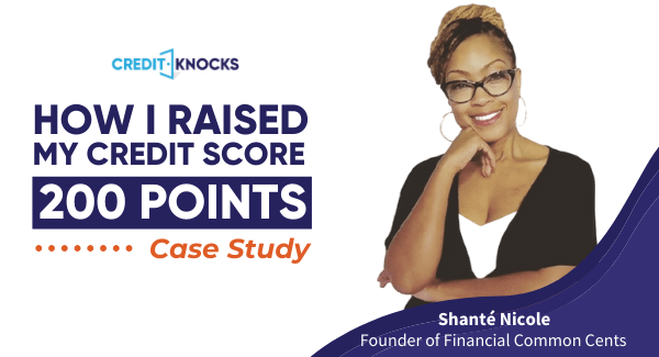 How I Increased My Credit Score 200 Points - by Shanté Nicole - Founder of Financial Common Cents