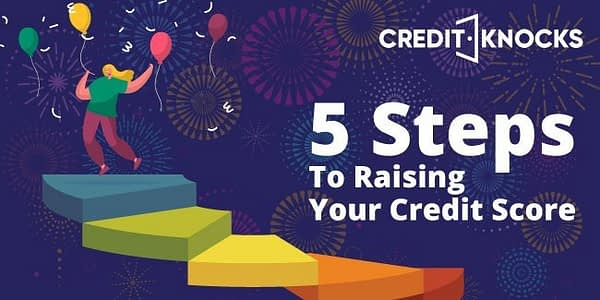 5 Steps to Raising your Credit Score
