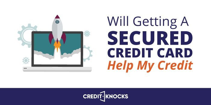 will a secured card help my credit