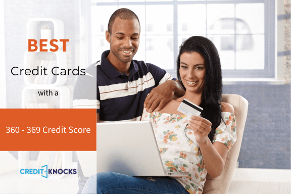 Best Credit Card For A 360 361 362 363 364 365 366 367 368 369 Credit Score